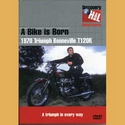 A Bike Is Born - Triumph Bonneville T120R DVD