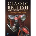 CLASSIC BRITISH MOTORCYCLES - TRIUMPH ON SHOW DVD