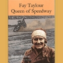Fay Taylour: Queen of Speedway