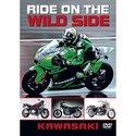 Ride On The Wild Side - Kawasaki Motorcycles [DVD]