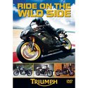 Ride On The Wild Side - Triumph DVD