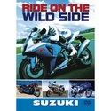 Ride On The Wild Side - Suzuki Motorcycles [DVD]